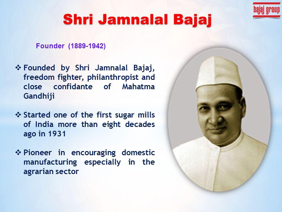 Founder (1889-1942) Shri Jamnalal Bajaj