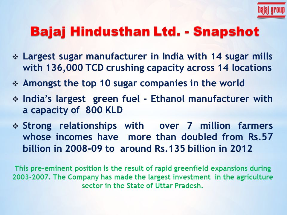 This pre-eminent position is the result of rapid greenfield expansions during 2003-2007. The Company has made the largest investment in the agricultur