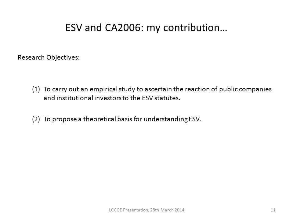 ESV and CA2006: my contribution… Research Objectives: (1)To carry out an empirical study to ascertain the reaction of public companies and institution
