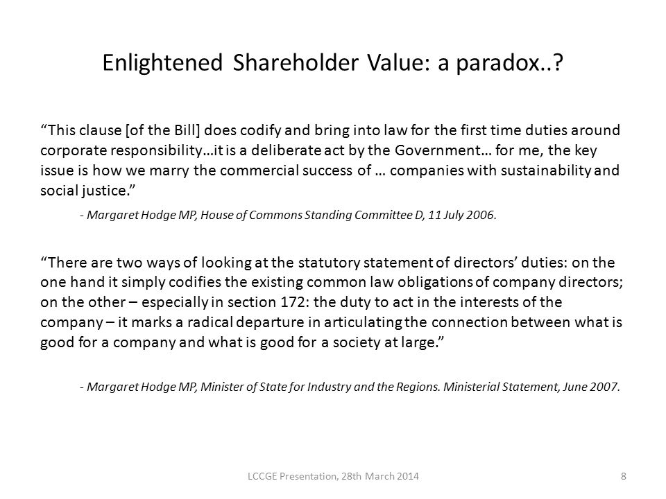 """Enlightened Shareholder Value: a paradox..? """"This clause [of the Bill] does codify and bring into law for the first time duties around corporate respo"""