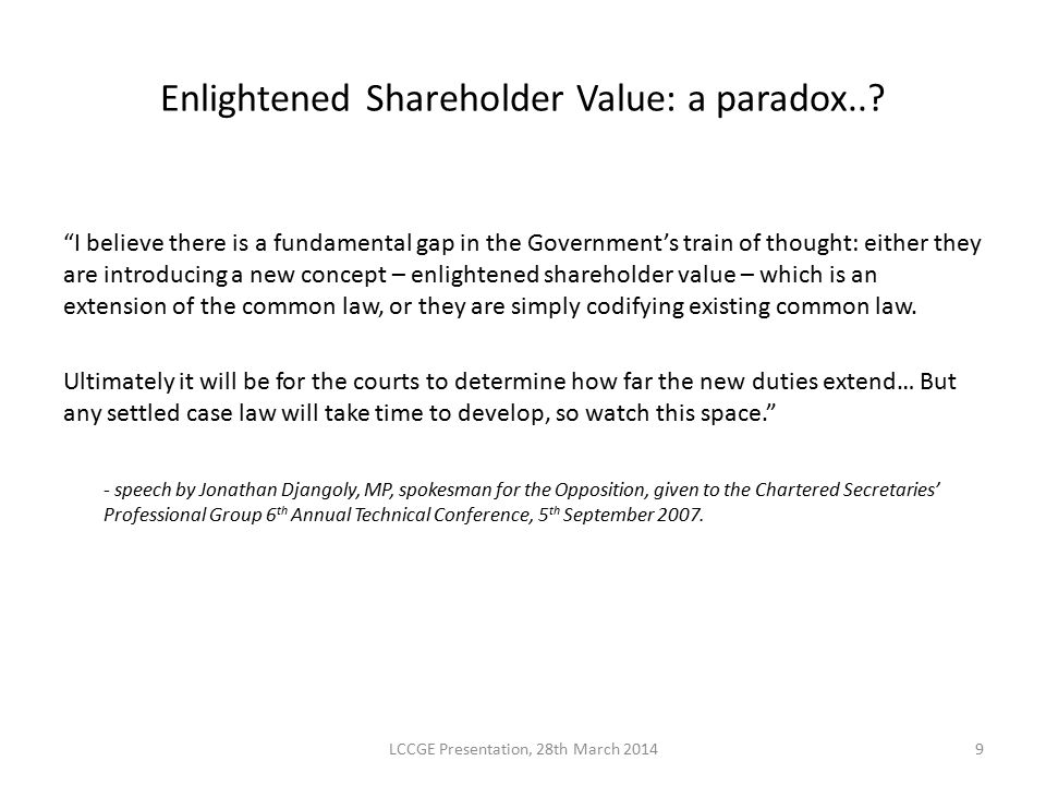 """Enlightened Shareholder Value: a paradox..? """"I believe there is a fundamental gap in the Government's train of thought: either they are introducing a"""