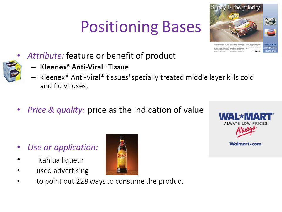 Positioning Bases Attribute: feature or benefit of product – Kleenex® Anti-Viral* Tissue – Kleenex® Anti-Viral* tissues' specially treated middle laye