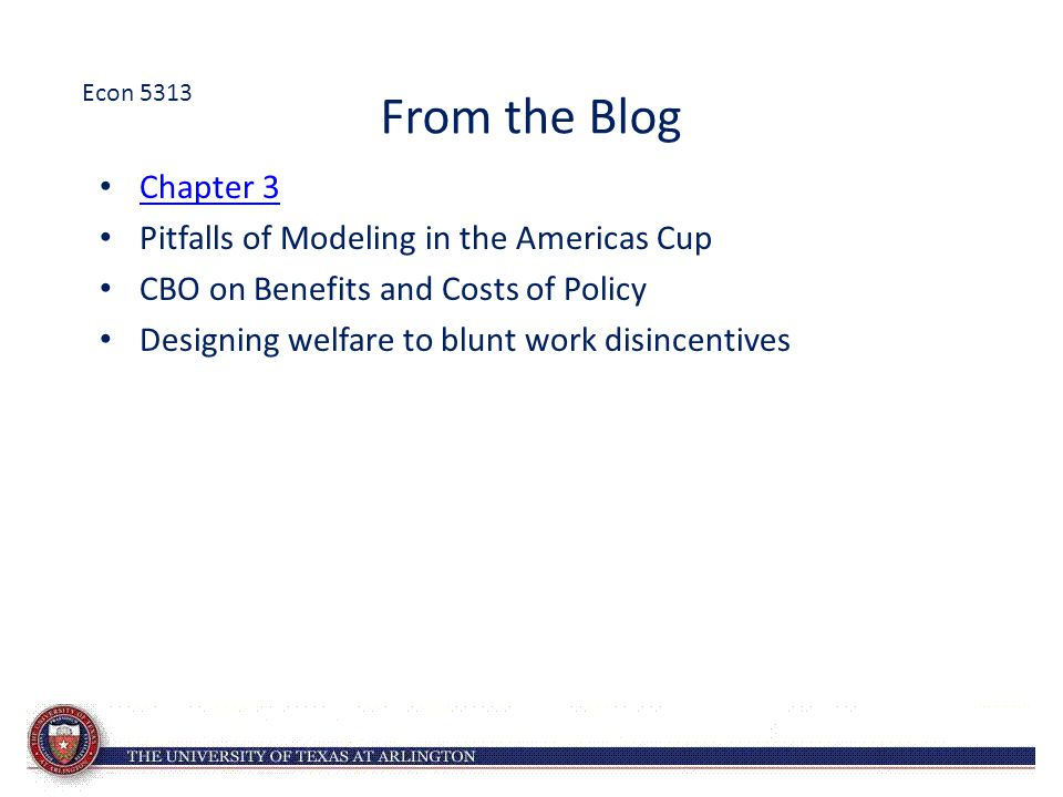 From the Blog Chapter 3 Pitfalls of Modeling in the Americas Cup CBO on Benefits and Costs of Policy Designing welfare to blunt work disincentives Eco