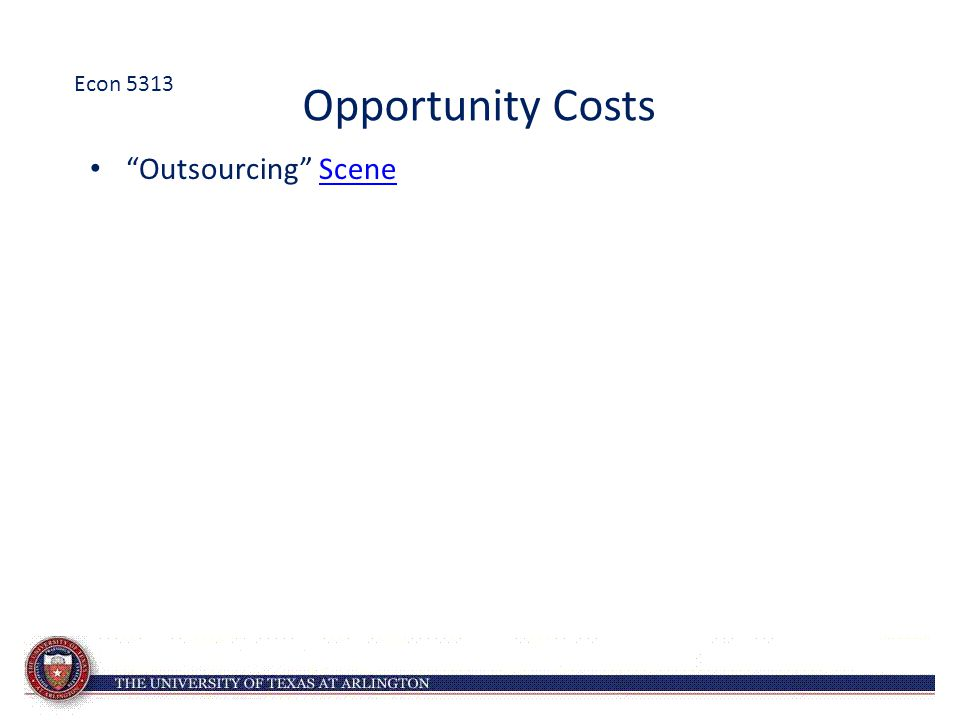 "Opportunity Costs ""Outsourcing"" SceneScene Econ 5313"