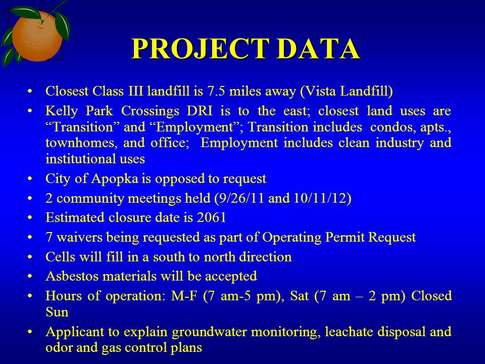 """PROJECT DATA Closest Class III landfill is 7.5 miles away (Vista Landfill) Kelly Park Crossings DRI is to the east; closest land uses are """"Transition"""""""