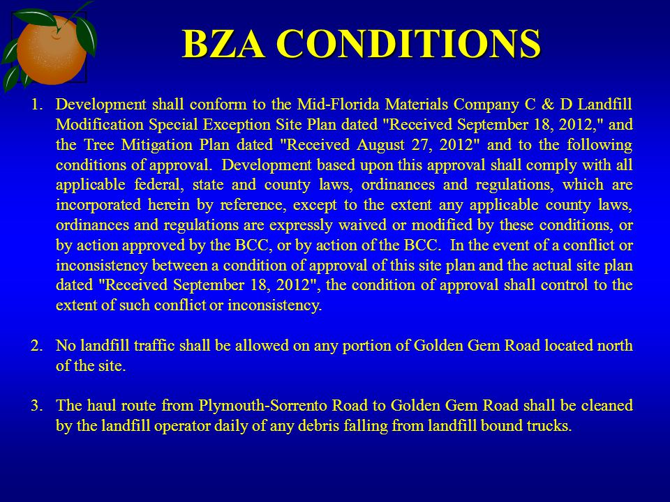 BZA CONDITIONS 1.Development shall conform to the Mid-Florida Materials Company C & D Landfill Modification Special Exception Site Plan dated