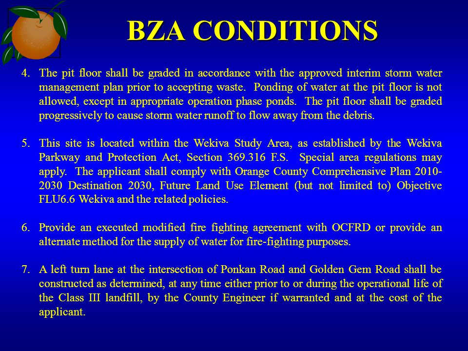 BZA CONDITIONS 4.The pit floor shall be graded in accordance with the approved interim storm water management plan prior to accepting waste.