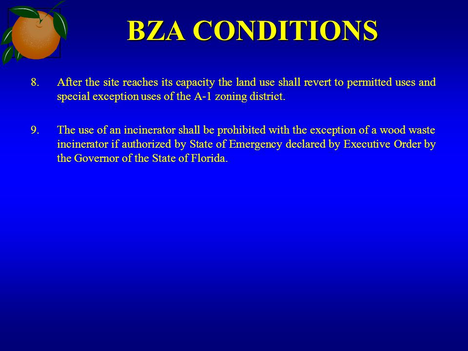 BZA CONDITIONS 8.After the site reaches its capacity the land use shall revert to permitted uses and special exception uses of the A-1 zoning district
