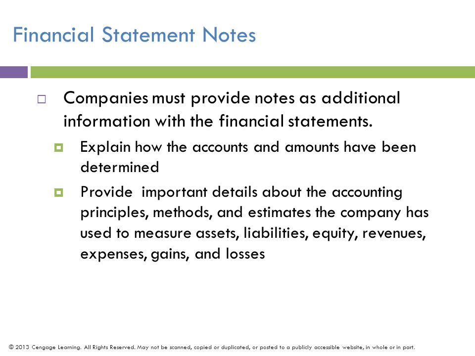 Financial Statement Notes  Companies must provide notes as additional information with the financial statements.