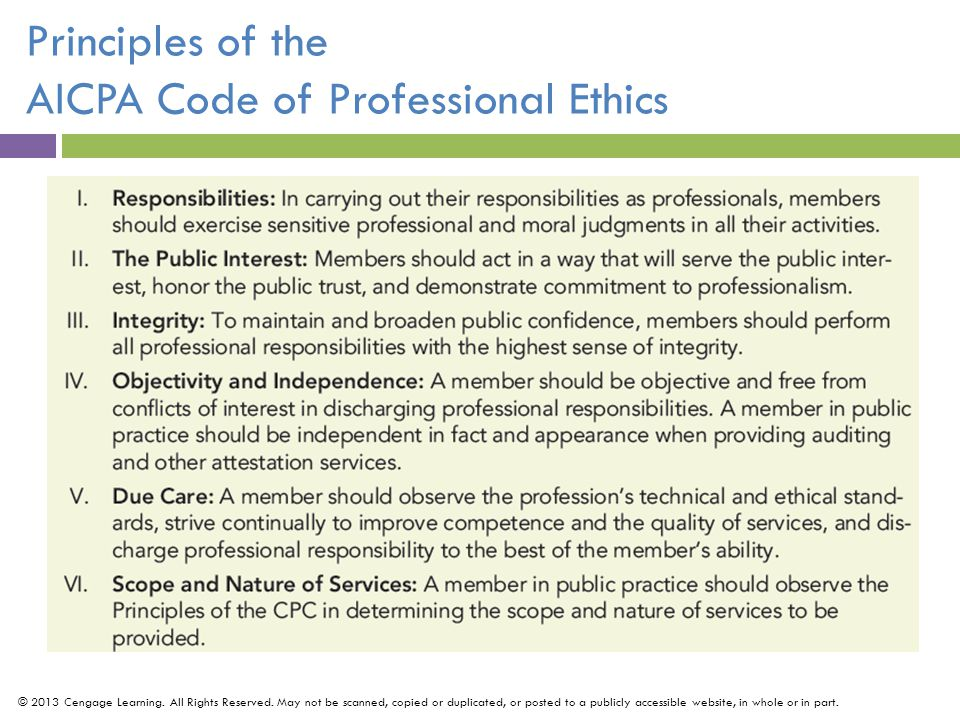 Principles of the AICPA Code of Professional Ethics © 2013 Cengage Learning.