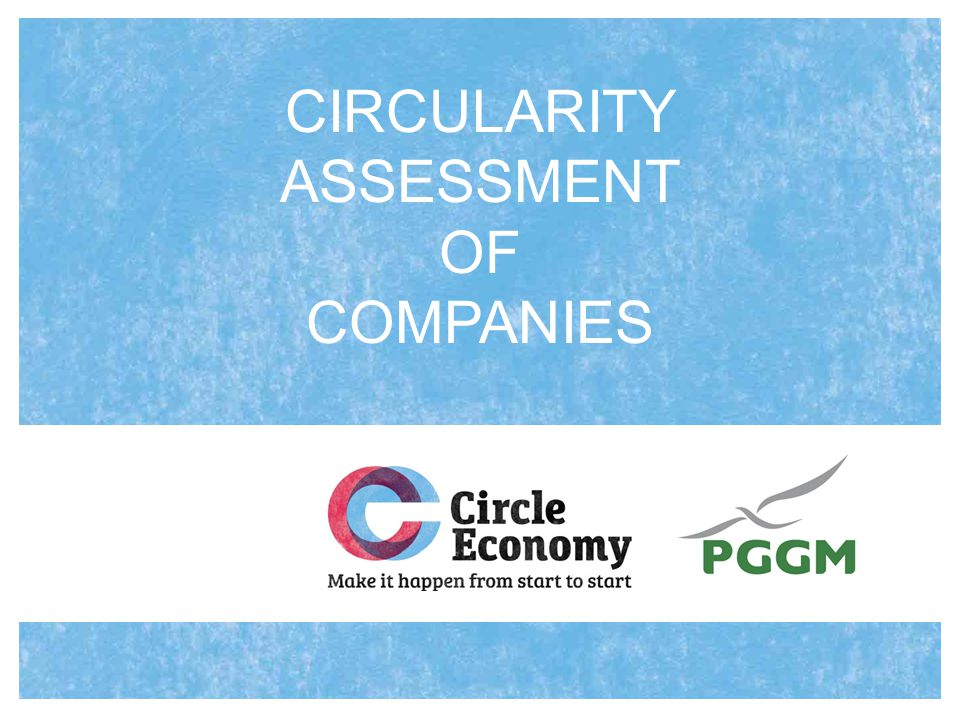 Why do we need a circularity assessment.