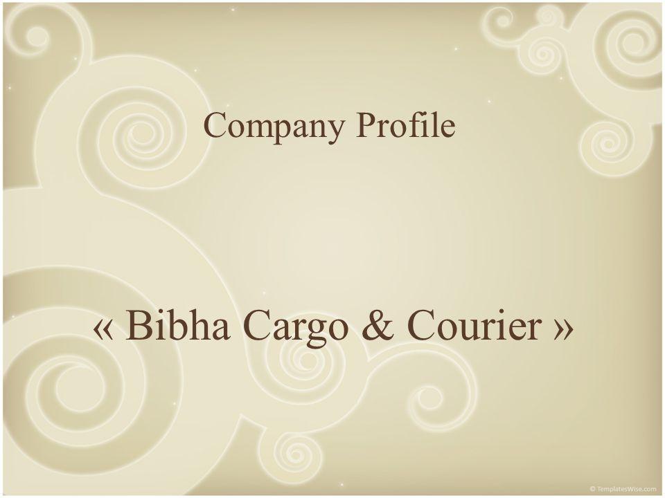Company Profile « Bibha Cargo & Courier »