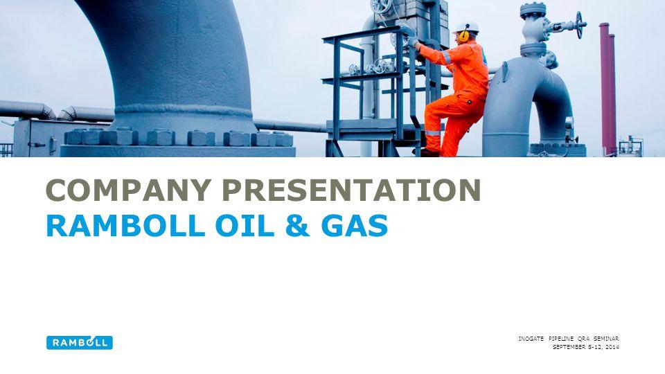 SEPTEMBER 8-12, 2014 INOGATE PIPELINE QRA SEMINAR COMPANY PRESENTATION RAMBOLL OIL & GAS Alternative title slide