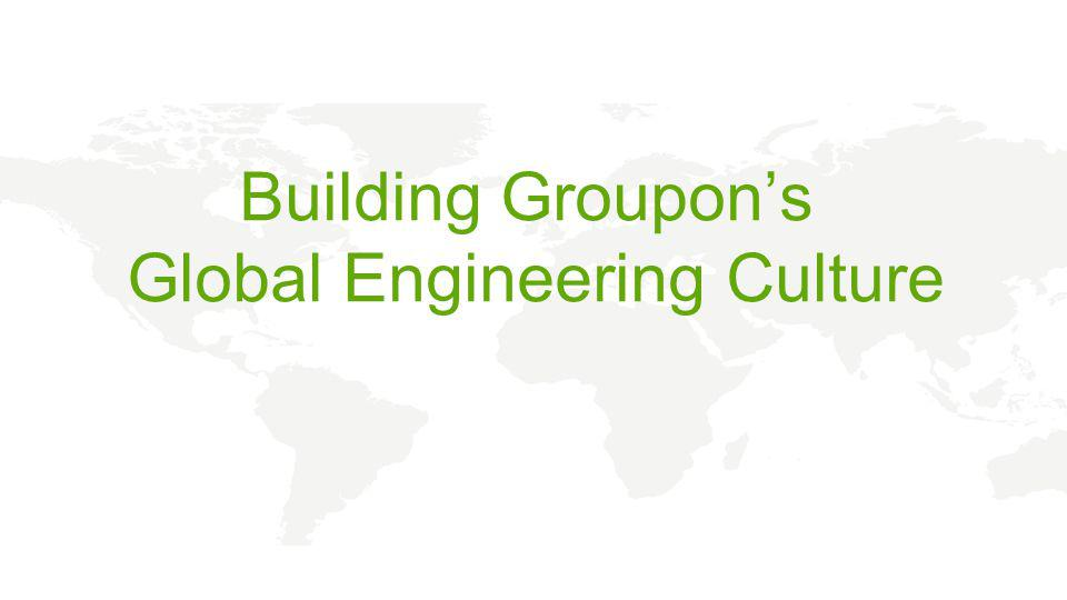 Building Groupon's Global Engineering Culture