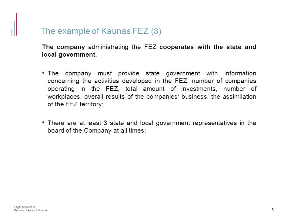 The example of Kaunas FEZ (3) The company administrating the FEZ cooperates with the state and local government.