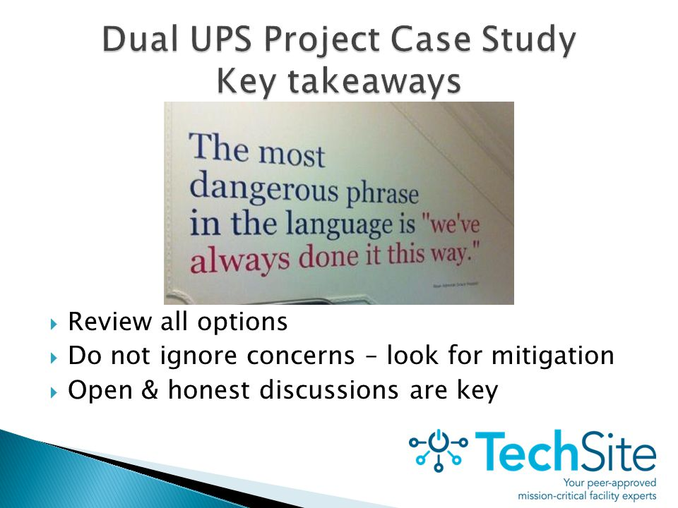  Review all options  Do not ignore concerns – look for mitigation  Open & honest discussions are key