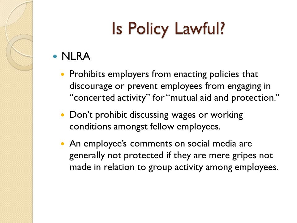 Protected Activities under NLRA Examples: ◦ Facebook post with comments from co-workers.