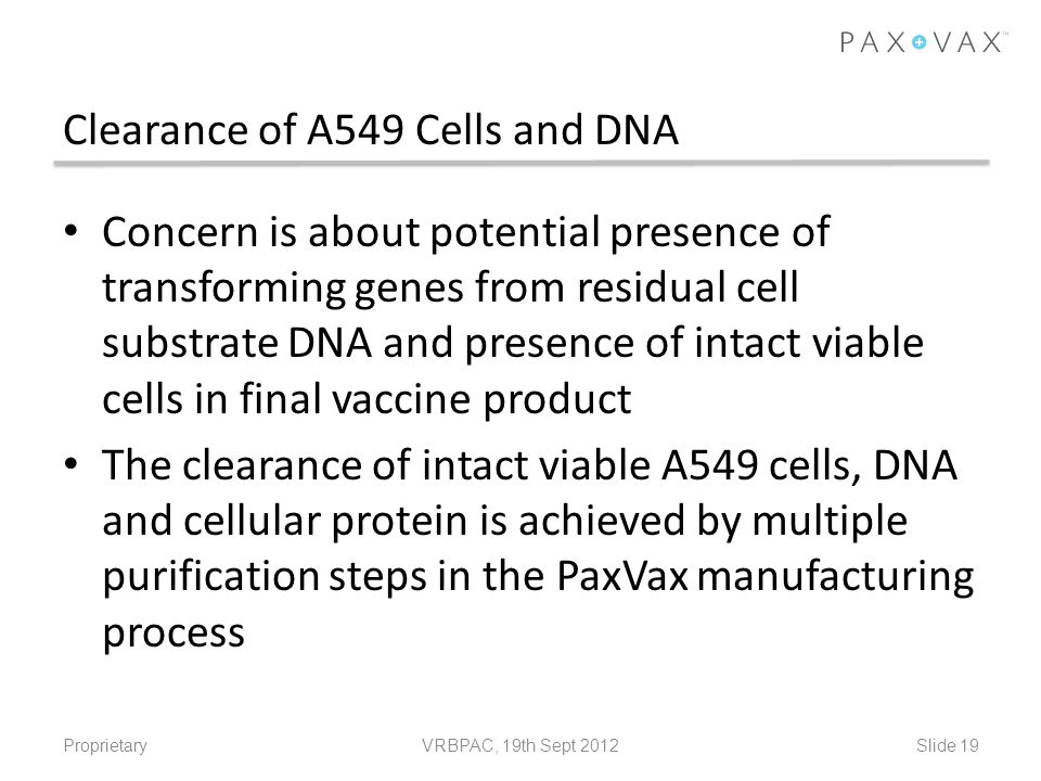 Clearance of A549 Cells and DNA Concern is about potential presence of transforming genes from residual cell substrate DNA and presence of intact viab