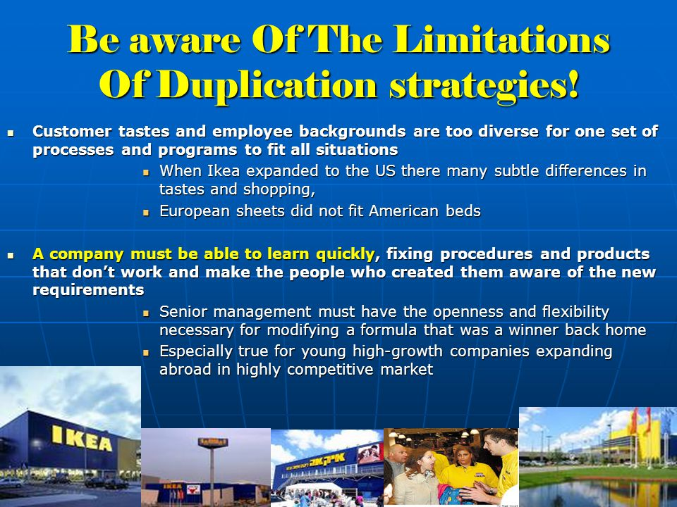 Be aware Of The Limitations Of Duplication strategies.