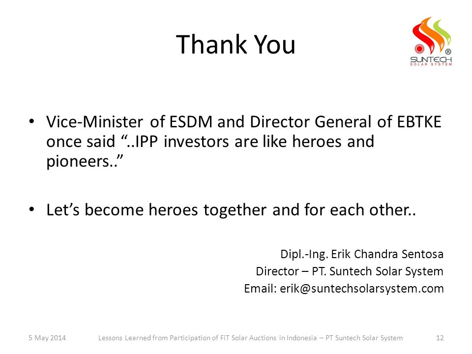 Thank You Vice-Minister of ESDM and Director General of EBTKE once said ..IPP investors are like heroes and pioneers.. Let's become heroes together and for each other..