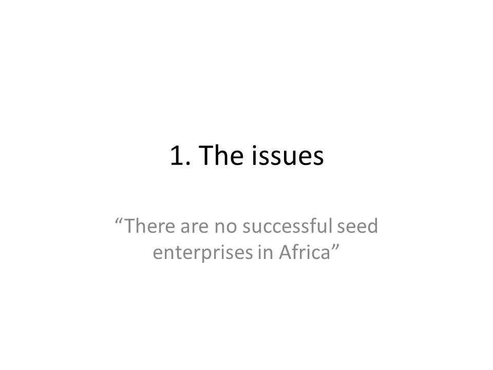 have a good sense for opportunities and followed them with a stepwise, thoughtful approach, avoiding risky loans, trying it out at small scale are frugal are almost always from the area where they work are all hands-on people, the kind who are in the seed factory or with the outgrowers every day  Need to be involved in any seed intervention What makes African seed entrepreneurs?