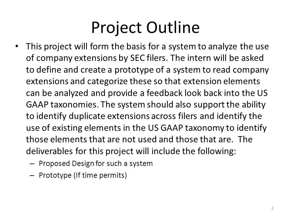 Project Outline This project will form the basis for a system to analyze the use of company extensions by SEC filers.