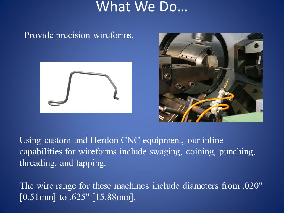 What We Do… Provide standard and complex compression springs.