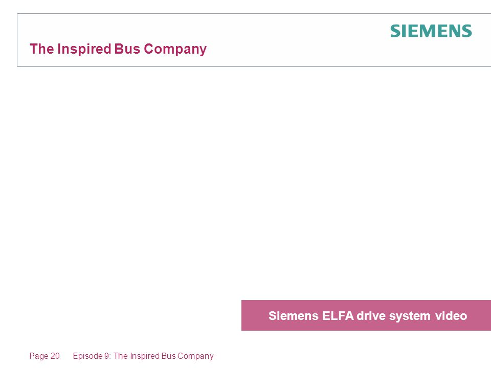 Page 20Episode 9: The Inspired Bus Company 'Leon's London' The Inspired Bus Company Siemens ELFA drive system video