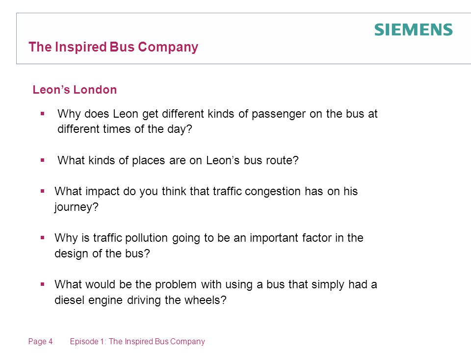 The Inspired Bus Company Leon's London  Why does Leon get different kinds of passenger on the bus at different times of the day.