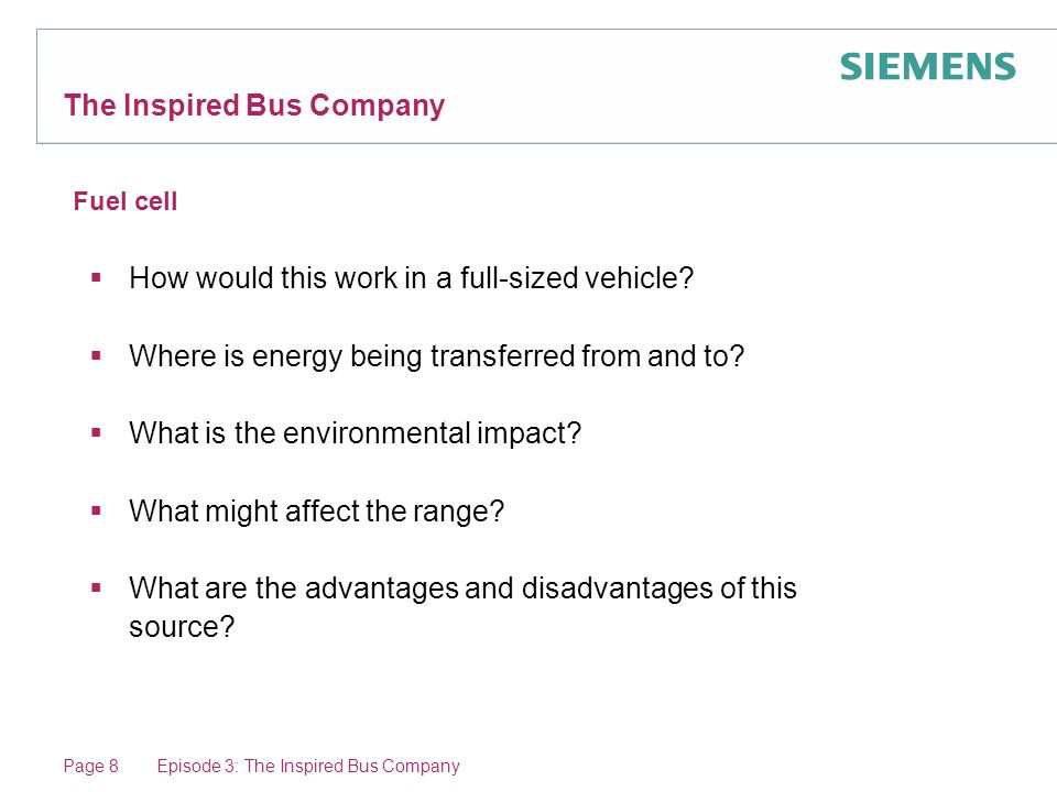 Episode 8: The Inspired Bus Company The Inspired Bus Company Page 19 Suggest an effective power source and explain why