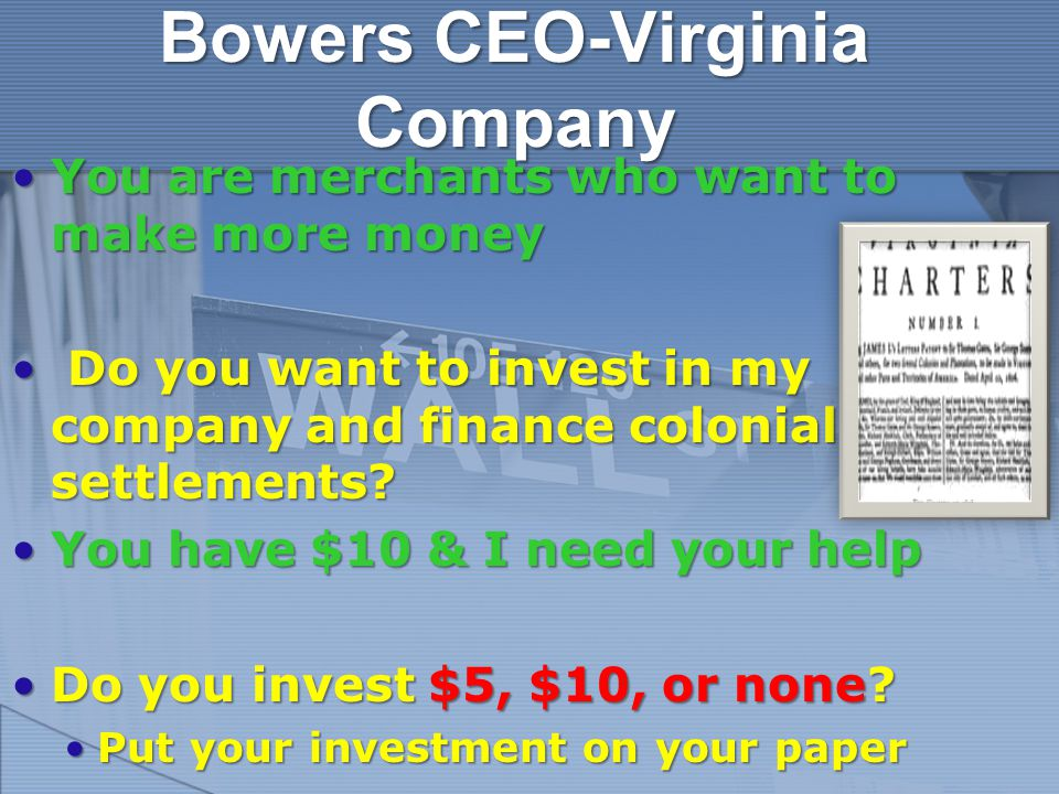 Bowers CEO-Virginia Company You are merchants who want to make more moneyYou are merchants who want to make more money Do you want to invest in my com