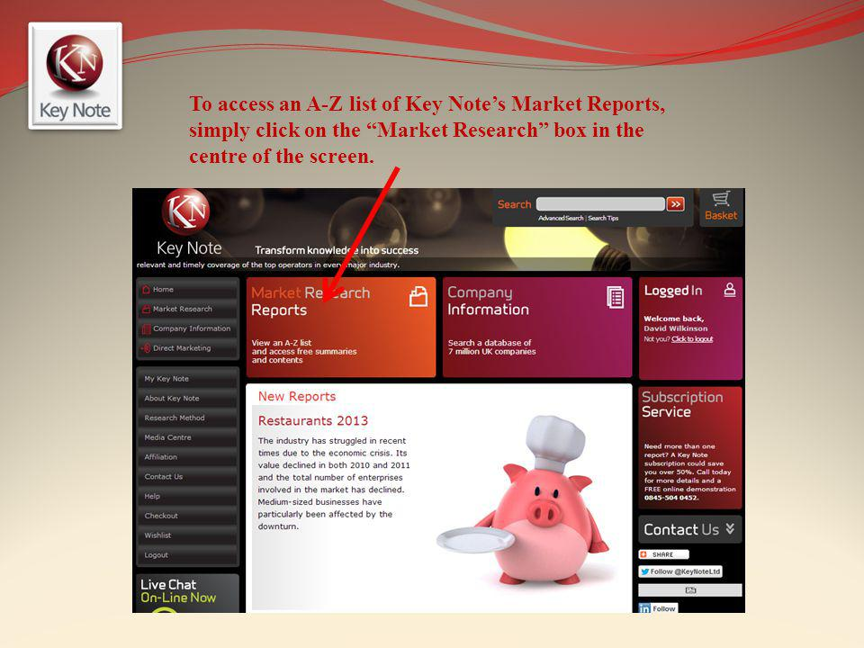 To access an A-Z list of Key Note's Market Reports, simply click on the Market Research box in the centre of the screen.
