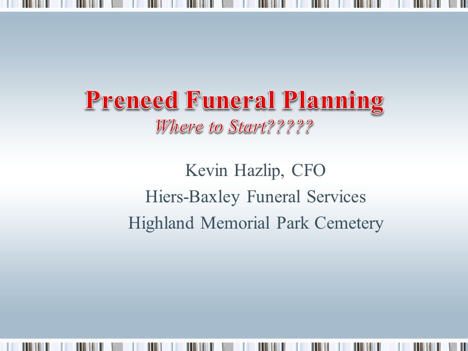Kevin Hazlip, CFO Hiers-Baxley Funeral Services Highland Memorial Park Cemetery
