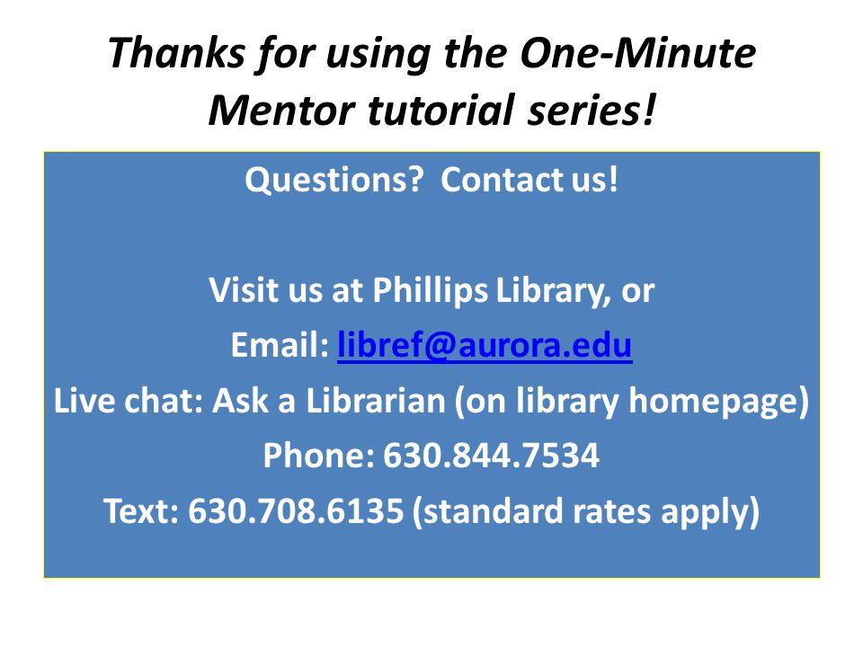 Thanks for using the One-Minute Mentor tutorial series.