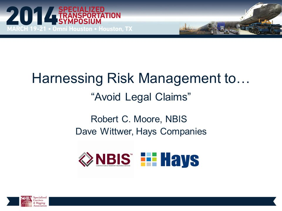 Harnessing Risk Management to… Avoid Legal Claims Robert C.