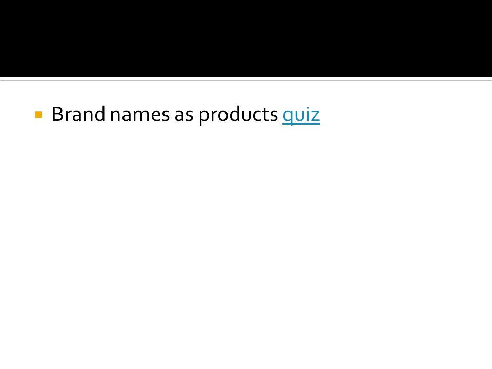  Brand names as products quizquiz