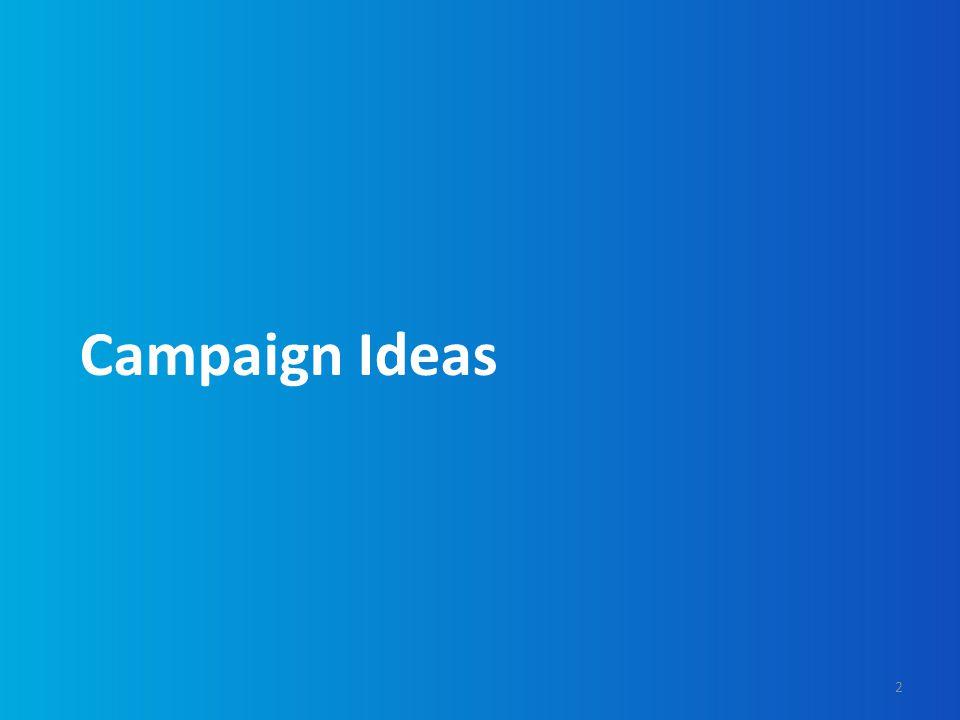 Campaign Ideas 2