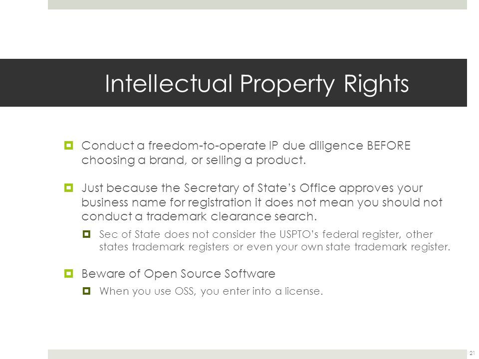 Intellectual Property Rights  Conduct a freedom-to-operate IP due diligence BEFORE choosing a brand, or selling a product.
