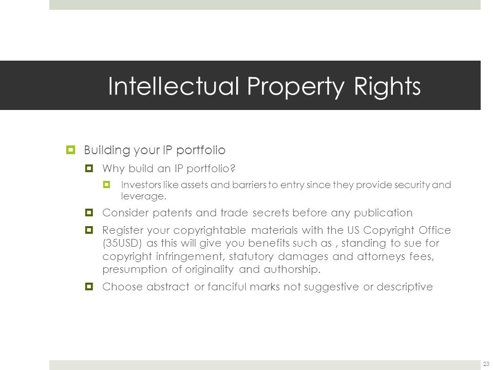 Intellectual Property Rights  Building your IP portfolio  Why build an IP portfolio.