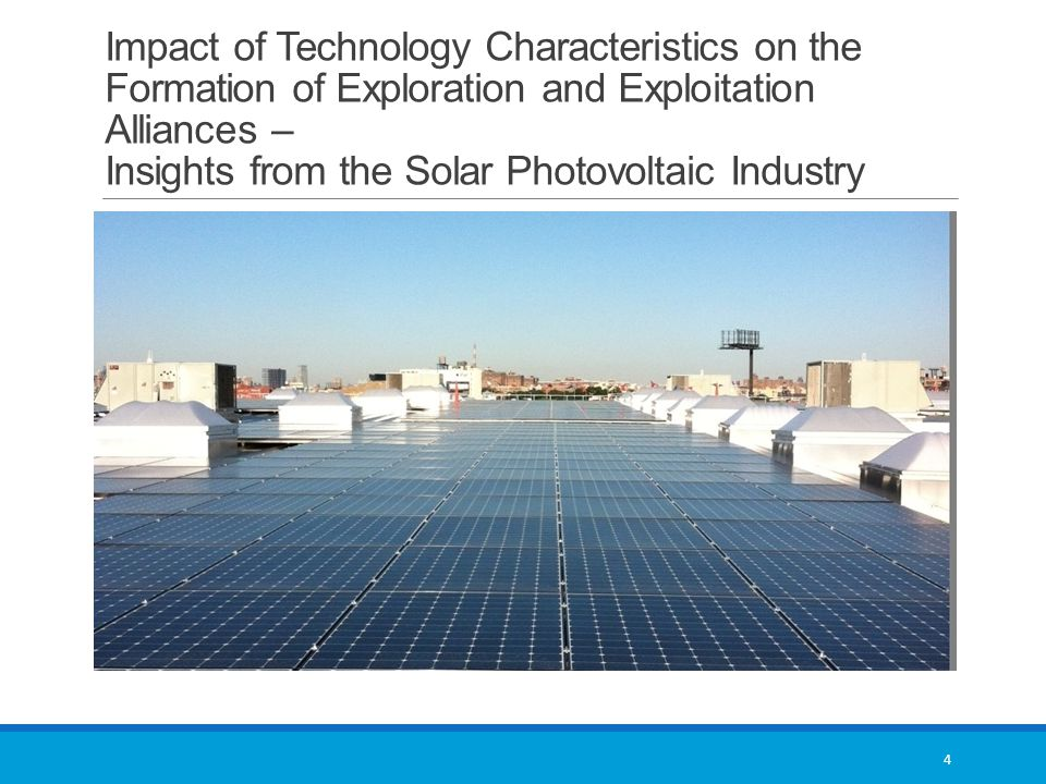 Impact of Technology Characteristics on the Formation of Exploration and Exploitation Alliances – Insights from the Solar Photovoltaic Industry 4