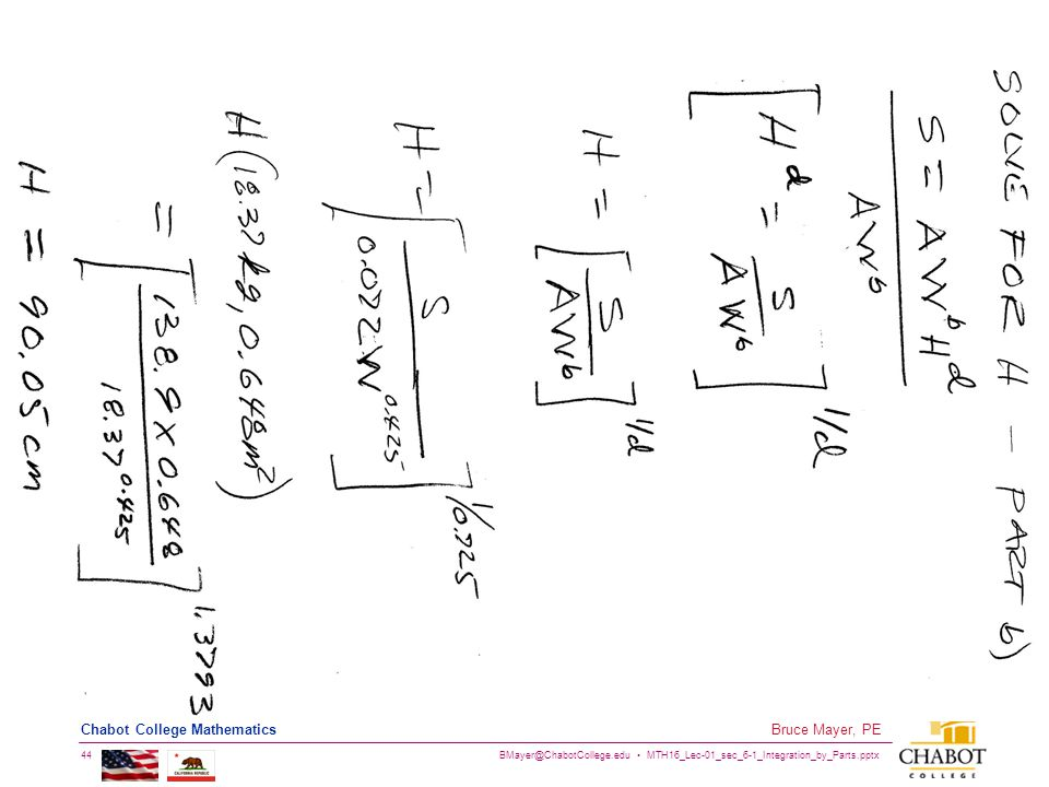 BMayer@ChabotCollege.edu MTH16_Lec-01_sec_6-1_Integration_by_Parts.pptx 44 Bruce Mayer, PE Chabot College Mathematics