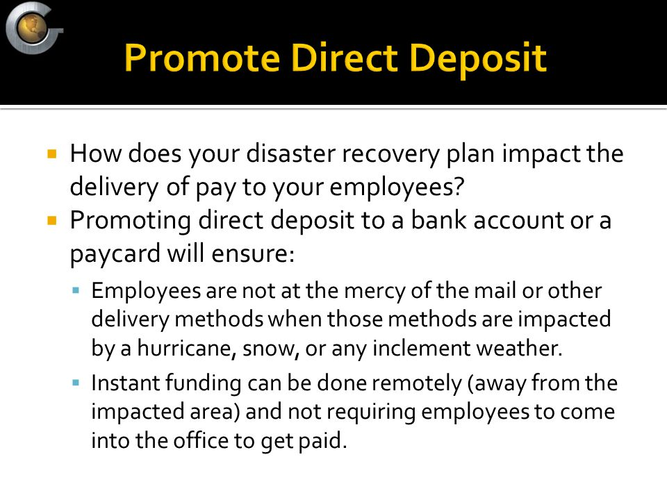  How does your disaster recovery plan impact the delivery of pay to your employees.