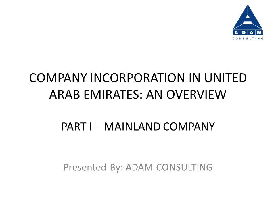 TYPE OF COMPANIES Mainland Company Mainland Company Free Zone Company International Company (Offshore) Branch/Rep Office