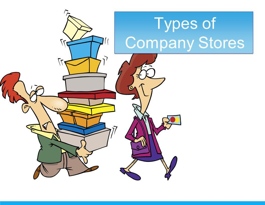 Types of Company Stores Types of Company Stores