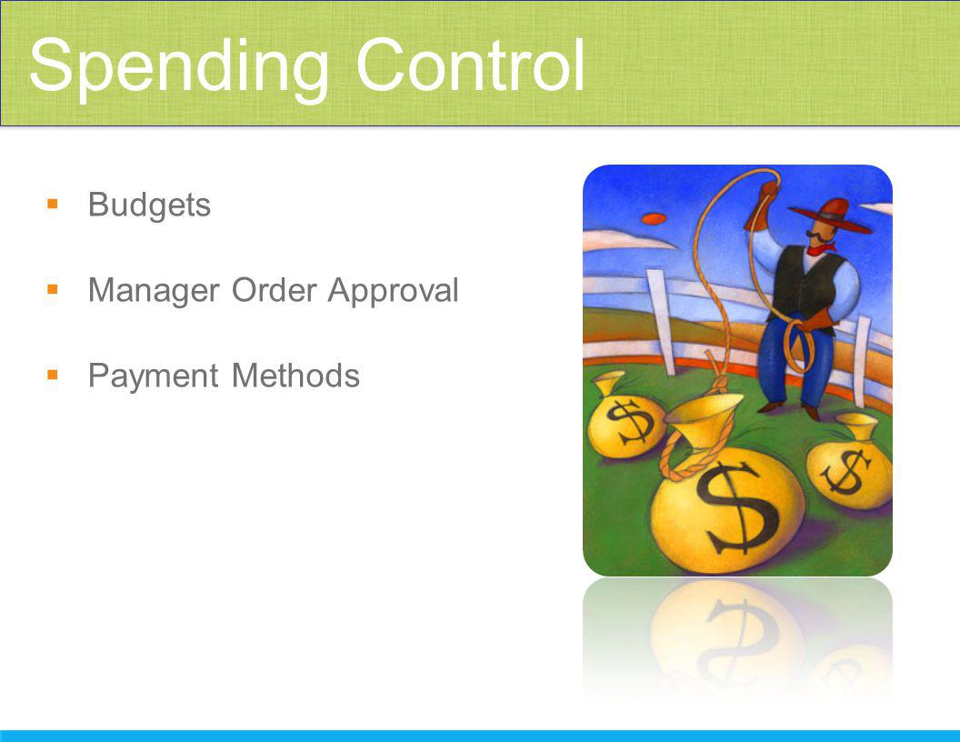  Budgets  Manager Order Approval  Payment Methods Spending Control