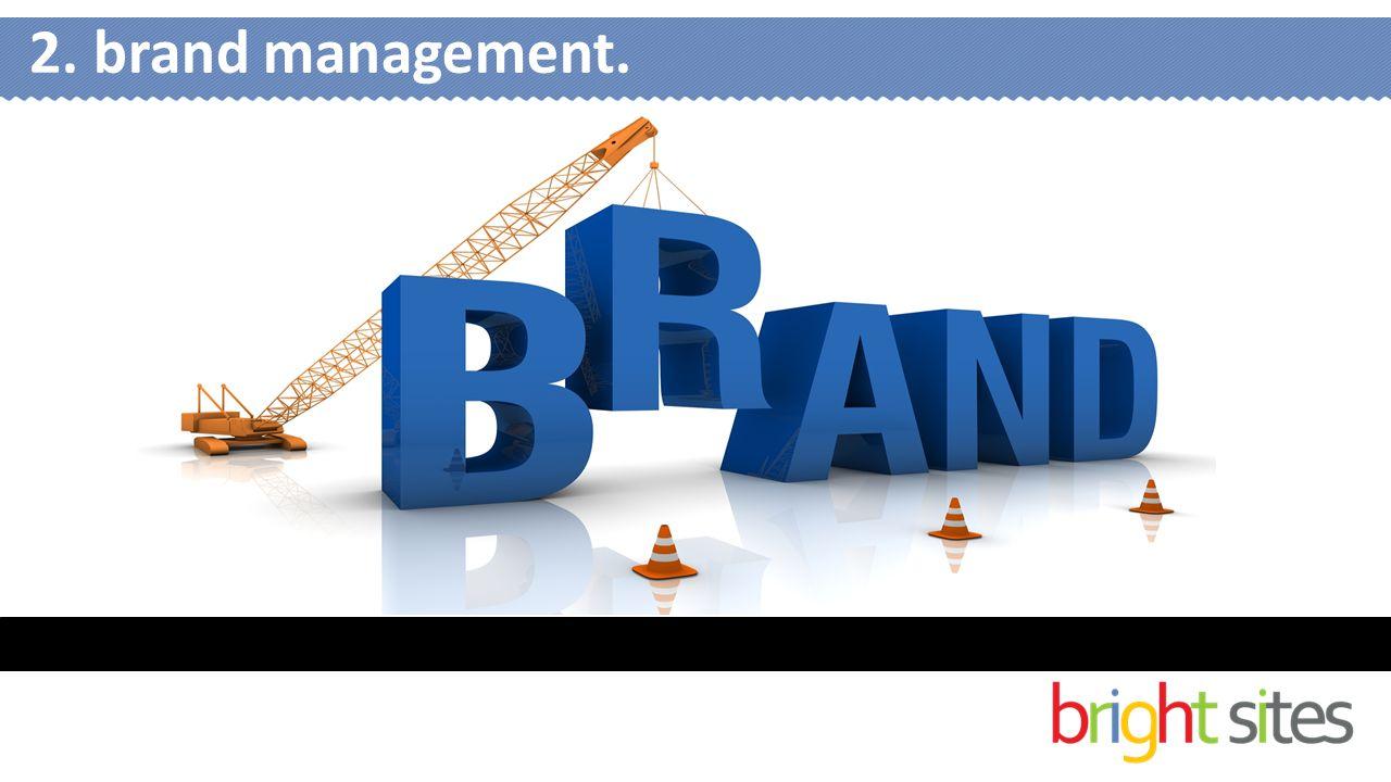 2. brand management.