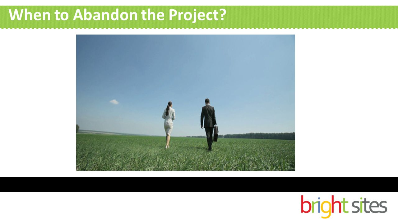 When to Abandon the Project