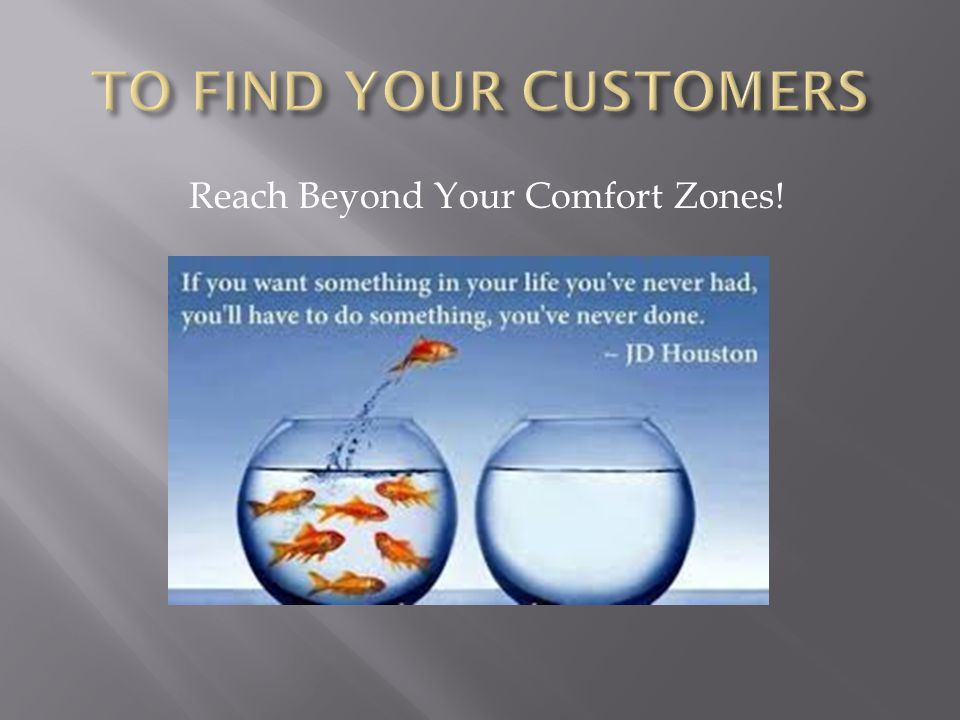 Reach Beyond Your Comfort Zones!