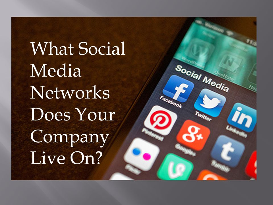 What Social Media Networks Does Your Company Live On?