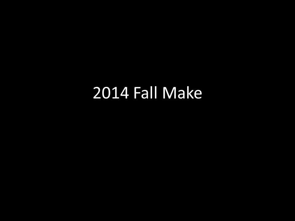 2014 Fall Make